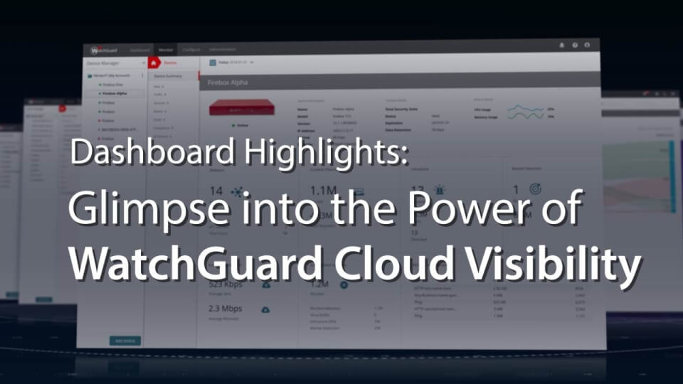 Watchguard Reporting & Visibility